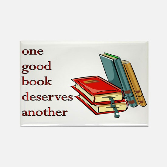 One Good Book Deserves Another Rectangle Magnet