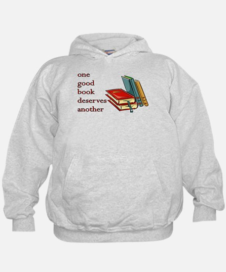 One Good Book Deserves Another Hoodie
