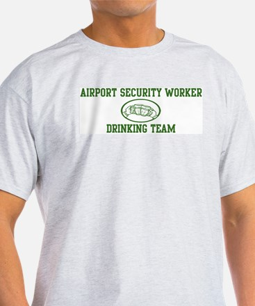 Airport Security Worker Drink T-Shirt