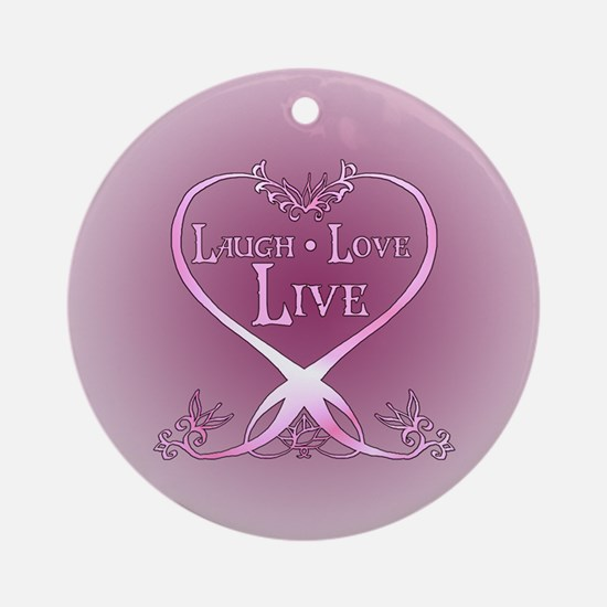 Laugh Love Live - Cancer Awarenes Ornament (Round)