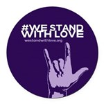 We Stand With Love Round Car Magnet