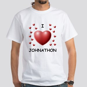 I Love Johnathon - White T-Shirt