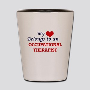 My Heart Belongs to an Occupational The Shot Glass
