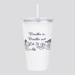 Breathe and Let it Go Acrylic Double-wall Tumbler