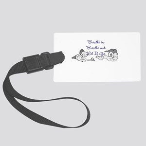 Breathe and Let it Go Luggage Tag