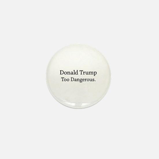 Too Dangerous Mini Button