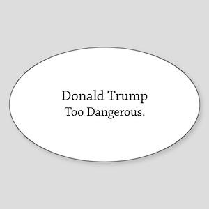 Too Dangerous Sticker (Oval)