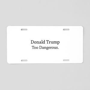 Too Dangerous Aluminum License Plate