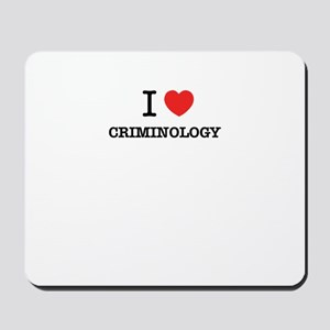 I Love CRIMINOLOGY Mousepad