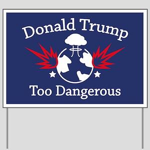 Too Dangerous Yard Sign