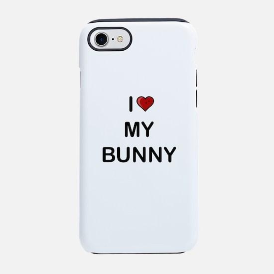 I Love My Bunny iPhone 8/7 Tough Case
