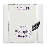 Incomplete Manuscript Tile Coaster
