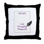 Incomplete Manuscript Throw Pillow