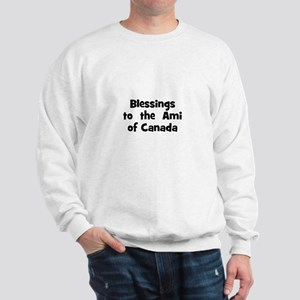 Blessings  to  the  Ami of Ca Sweatshirt