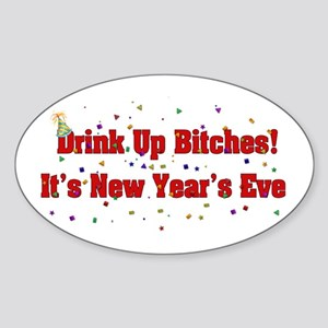 Drink Up Bitches New Year Oval Sticker
