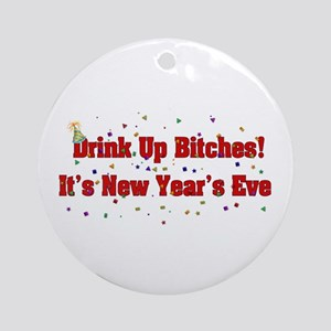 Drink Up Bitches Round Ornament
