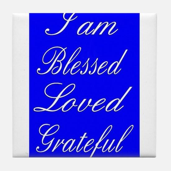 I am Blessed Loved Greatful Tile Coaster