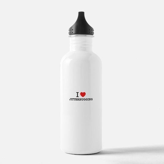 I Love JITTERBUGGING Water Bottle