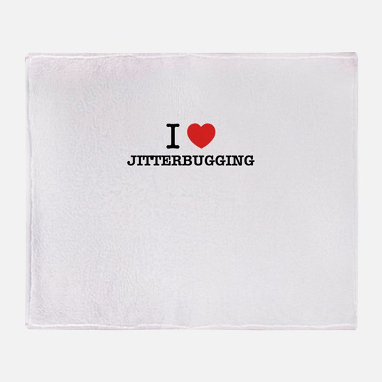 I Love JITTERBUGGING Throw Blanket