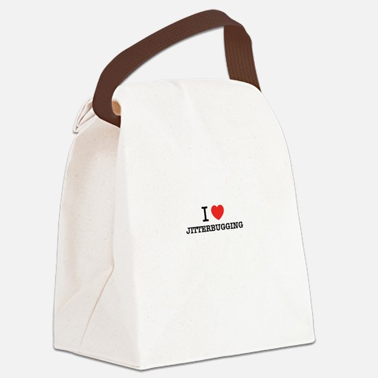 I Love JITTERBUGGING Canvas Lunch Bag