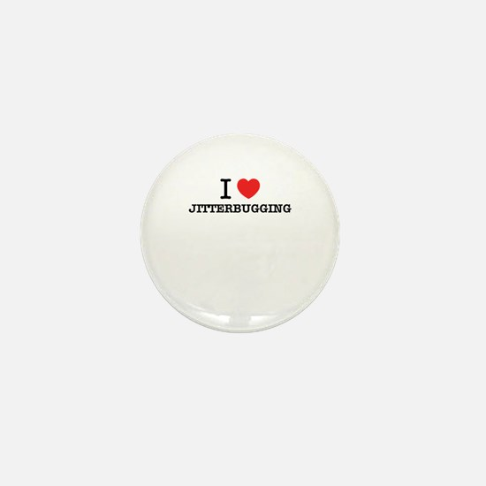 I Love JITTERBUGGING Mini Button