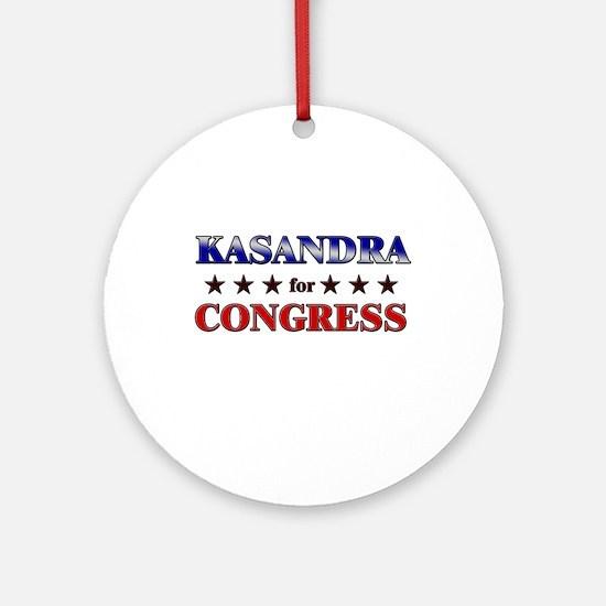 KASANDRA for congress Ornament (Round)