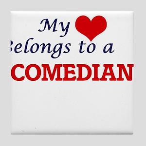 My heart belongs to a Comedian Tile Coaster