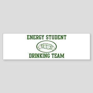 Energy Student Drinking Team Bumper Sticker