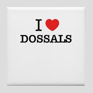 I Love DOSSALS Tile Coaster