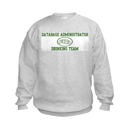 Database Administrator Drinki Kids Sweatshirt