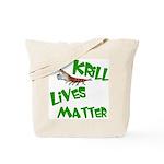 Krill Lives Matter Tote Bag