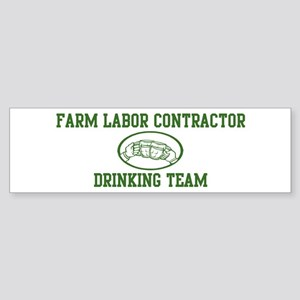 Farm Labor Contractor Drinkin Bumper Sticker