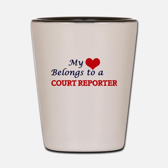 My heart belongs to a Court Reporter Shot Glass