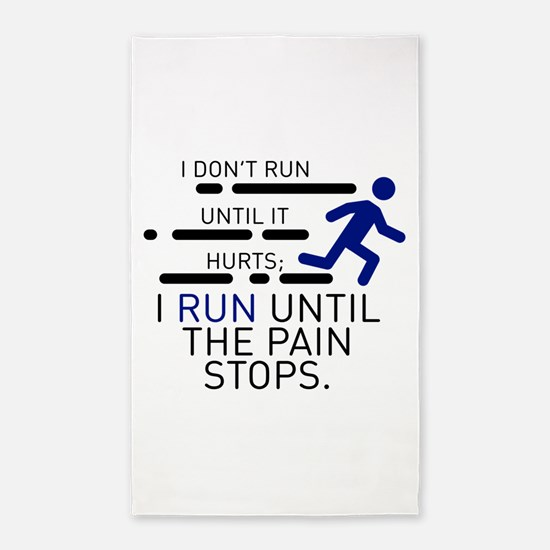 I Run Until The Pain Stops Area Rug