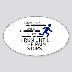 I Run Until The Pain Stops Sticker