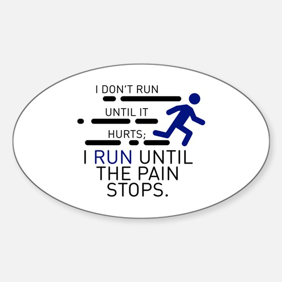 I Run Until The Pain Stops Decal