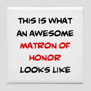 awesome matron of honor Tile Coaster