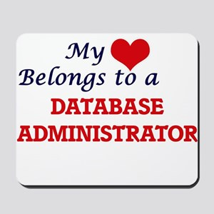 My heart belongs to a Database Administr Mousepad