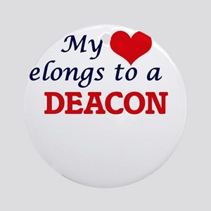 My heart belongs to a Deacon Round Ornament