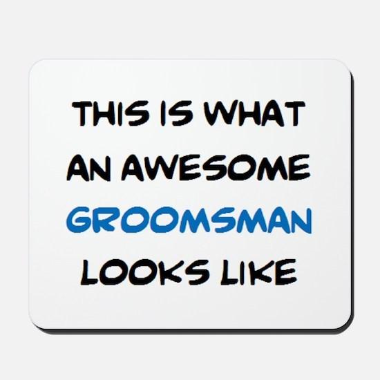 awesome groomsman Mousepad