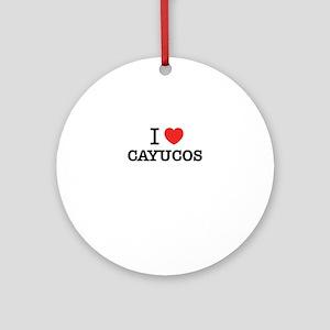 I Love CAYUCOS Round Ornament