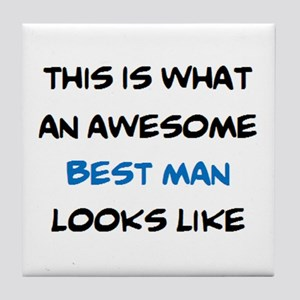 awesome best man Tile Coaster