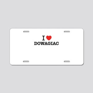 I Love DOWAGIAC Aluminum License Plate