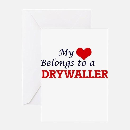 My heart belongs to a Drywaller Greeting Cards
