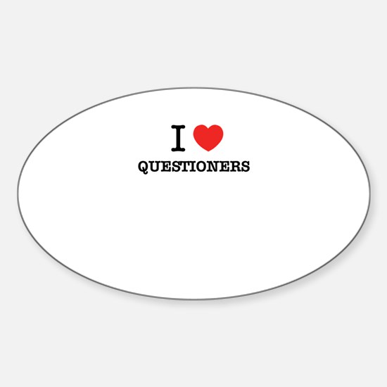 I Love QUESTIONERS Decal