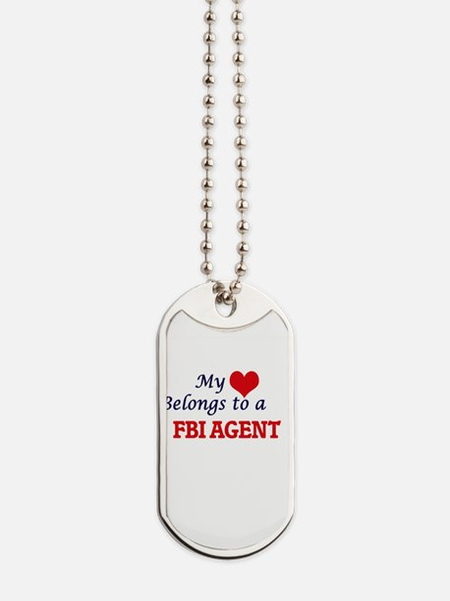 My heart belongs to a Fbi Agent Dog Tags