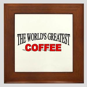 """The World's Greatest Coffee"" Framed Tile"