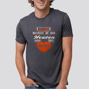 Because Of Jesus Heaven Knows My Name T Sh T-Shirt