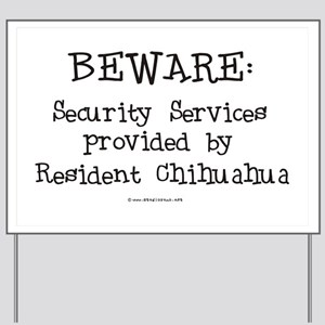 Chihuahua Security Services Yard Sign