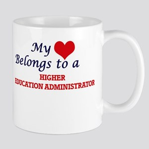 My heart belongs to a Higher Education Admini Mugs
